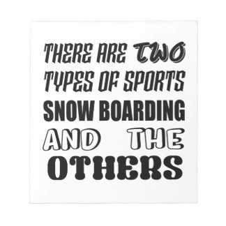 There are two types of sports Snow Boarding and ot Notepad