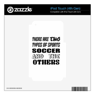 There are two types of sports Soccer and others iPod Touch 4G Skins