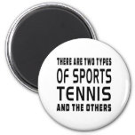 There Are Two Types Of Sports Tennis And The Other Fridge Magnets
