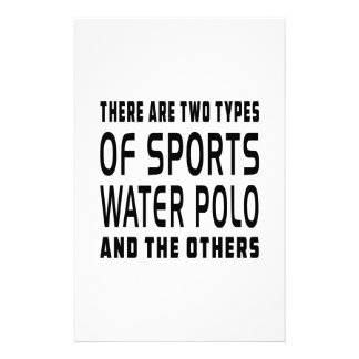 There Are Two Types Of Sports Water Polo Stationery
