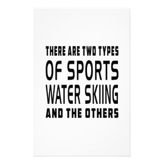 There Are Two Types Of Sports Water Skiing Personalized Stationery