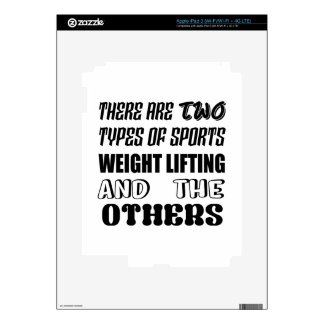 There are two types of sports Weight Lifting and o iPad 3 Decals