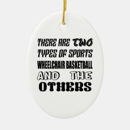 There are two types of sports Wheelchair basketbal Ceramic Ornament