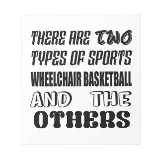 There are two types of sports Wheelchair basketbal Notepad