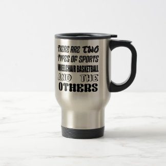 There are two types of sports Wheelchair basketbal Travel Mug