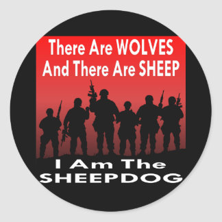 There Are Wolves And Sheep I Am The Sheepdog Classic Round Sticker