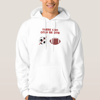 There Can Only Be One Football Hooded Sweatshirt