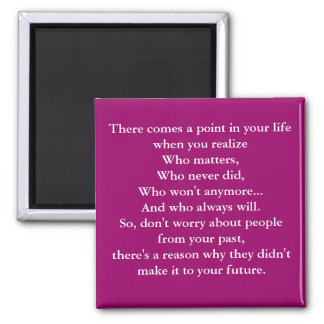 There comes a point in your life when you reali... 2 inch square magnet