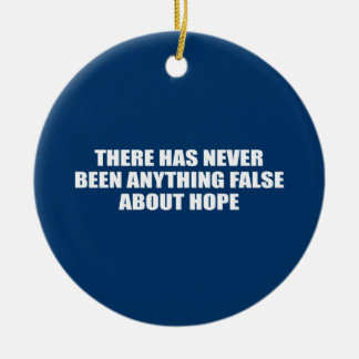 THERE HAS NEVER BEEN ANYTHING FALSE ABOUT HOPE Double-Sided CERAMIC ROUND CHRISTMAS ORNAMENT