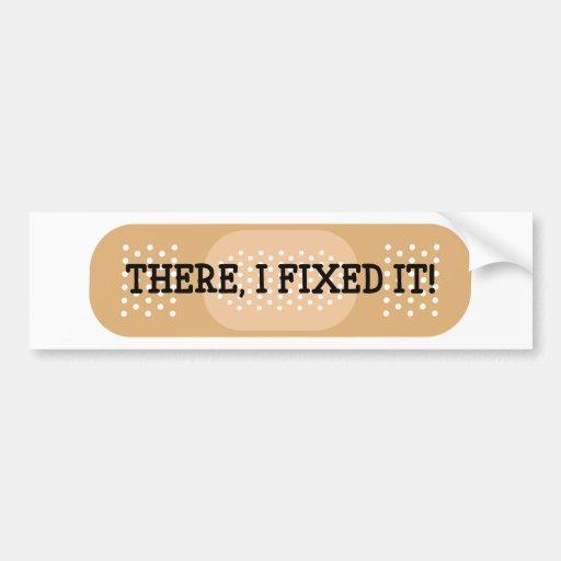 there i fixed it bandage bumper sticker zazzle. Black Bedroom Furniture Sets. Home Design Ideas