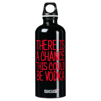 There Is A Chance This Could Be Vodka Aluminum Water Bottle