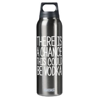 There Is A Chance This Could Be Vodka SIGG Thermo 0.5L Insulated Bottle