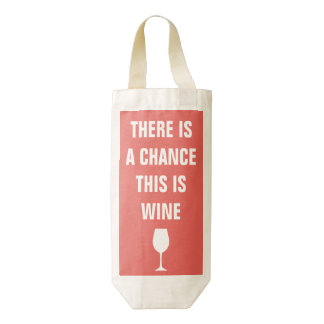 THERE IS A CHANCE THIS IS WINE ZAZZLE HEART WINE BAG