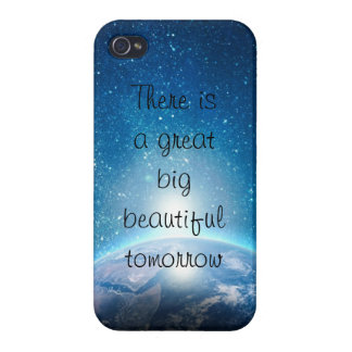 There is a great big beautiful tomorrow quote cover for iPhone 4