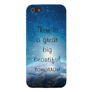 There is a great big beautiful tomorrow quote cover for iPhone SE/5/5s