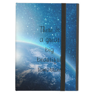 There is a great big beautiful tomorrow quote iPad air cases