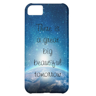 There is  a great  big beautiful  tomorrow quote iPhone 5C covers