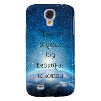 There is a great big beautiful tomorrow quote samsung galaxy s4 case