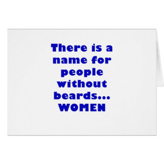 There is a name for people without beards Women Card