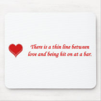 there-is-a-thin-line-between-love-and mouse pad