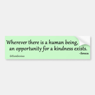 There is Always an Opportunity for Kindness Bumper Sticker