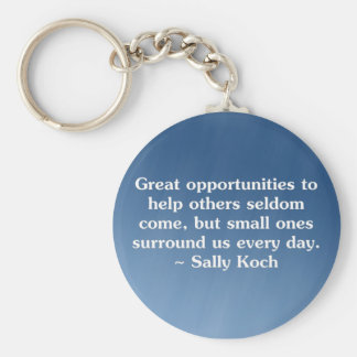 There is always an opportunity to help others (2) keychain