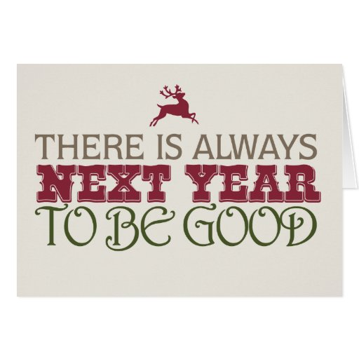 There is Always Next Year to Be Good - Christmas Card | Zazzle