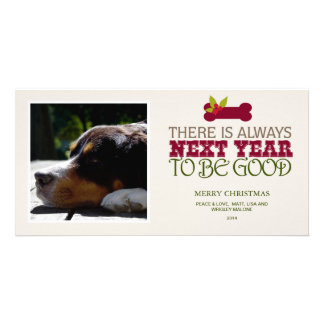 There is Always Next Year to Be Good - Pet Card