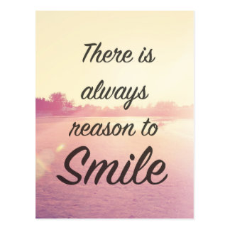 There Is Always Reason To Smile Postcard