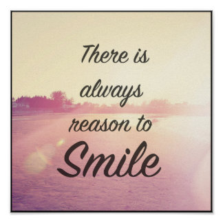 There Is Always Reason To Smile Poster