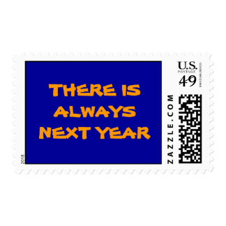 THERE IS ALWAYSNEXT YEAR POSTAGE STAMP