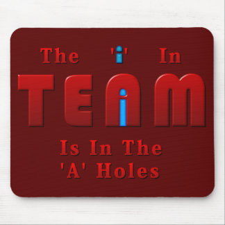 There is an I in Team Mouse Pad
