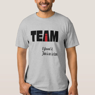 There is an I in team. T Shirt