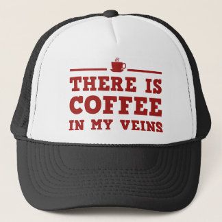 There Is Coffee In My Veins Trucker Hat