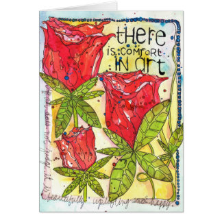 There is Comfort in Art Card