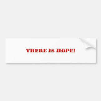 There is hope! bumper sticker