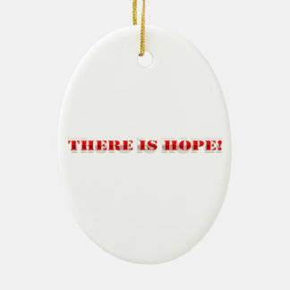 There is hope! ceramic ornament