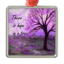 There is Hope in a Tree Metal Ornament