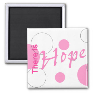 There is Hope~magnet 2 Inch Square Magnet