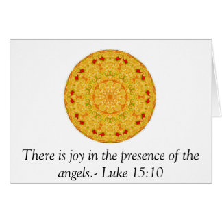 There is joy in the presence of the angels.- Luke Card