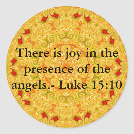 There is joy in the presence of the angels.- Luke Classic Round Sticker