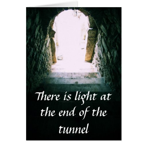 There is light at the end of the tunnel QUOTE Card