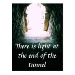 There is light at the end of the tunnel QUOTE Postcard