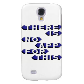There Is No App For This Samsung Galaxy S4 Case