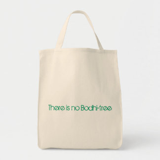There is no Bodhi-tree Bag