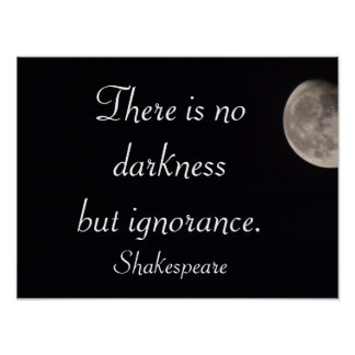 There is no darkness -Shakespeare quote -art print