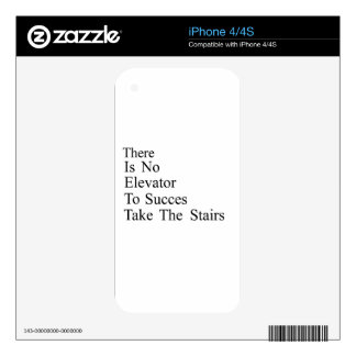 There is no elevator to success - Take the stairs Decal For The iPhone 4S