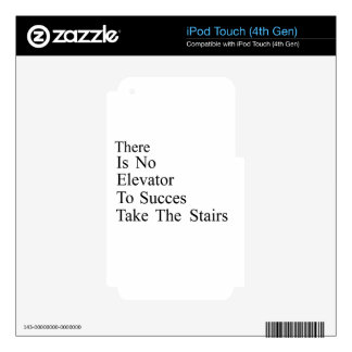 There is no elevator to success - Take the stairs Skin For iPod Touch 4G