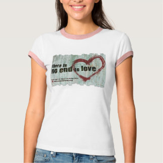 """""""There is no end to love"""" BBW 2015 T-Shirt"""