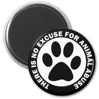 There Is No Excuse For Animal Abuse 2 Inch Round Magnet